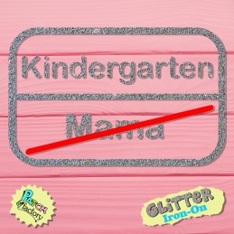 Glitter iron-on sign kindergarten mom